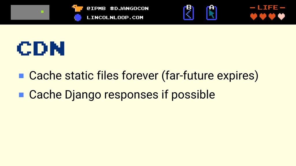 CDN Cache static files forever (far-future expi...
