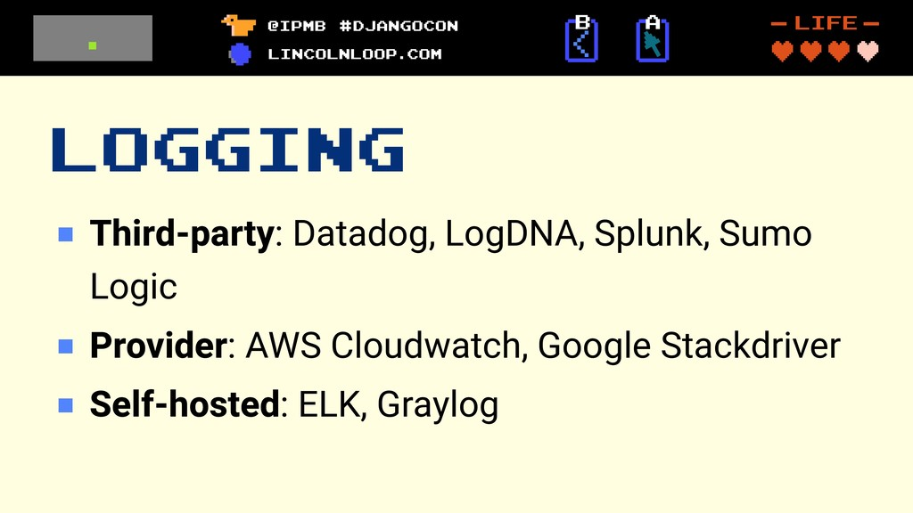 LOGGING Third-party: Datadog, LogDNA, Splunk, S...