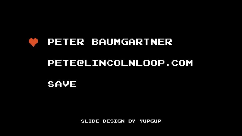 PETER BAUMGARTNER PETE@LINCOLNLOOP.COM SAVE SLI...