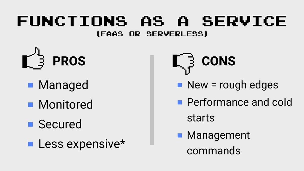 PROS  CONS  FUNCTIONS AS A SERVICE (FAAS OR SER...