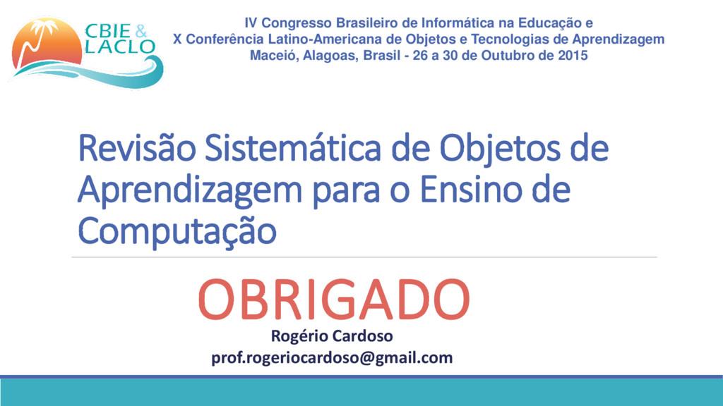 IV Congresso Brasileiro de Informática na Educa...