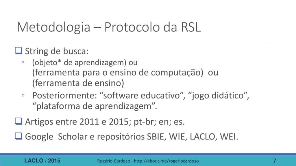 LACLO / 2015 Metodologia – Protocolo da RSL  S...