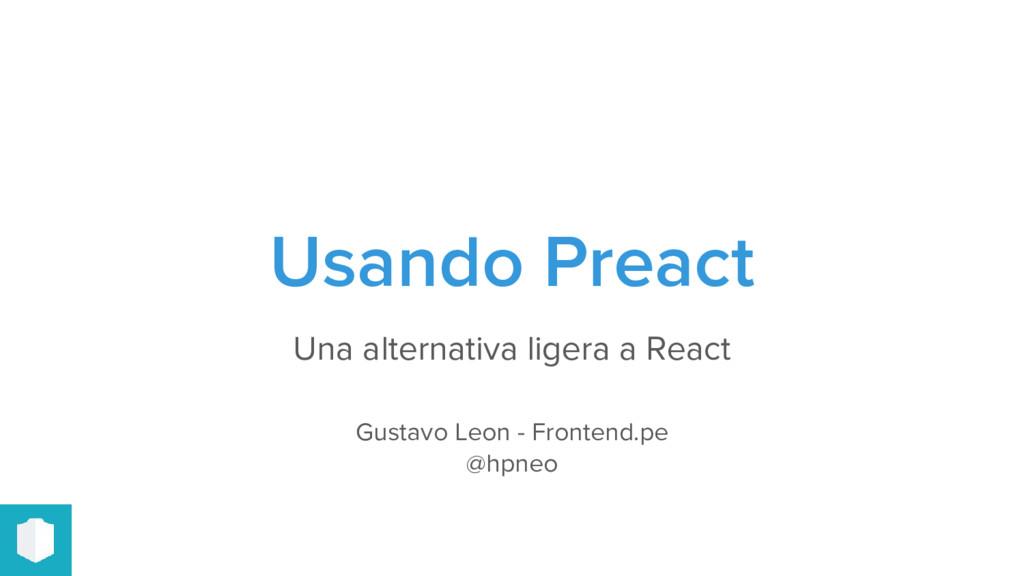 Usando Preact Una alternativa ligera a React Gu...