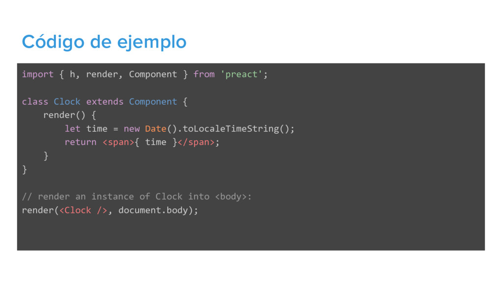 Código de ejemplo import { h, render, Component...