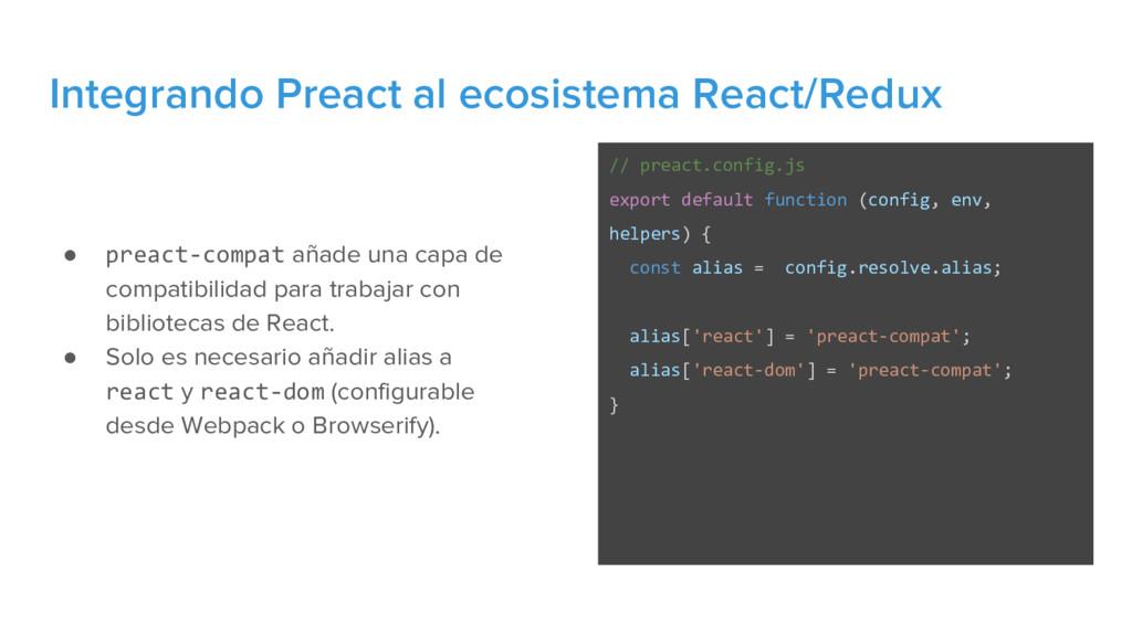 ● preact-compat añade una capa de compatibilida...