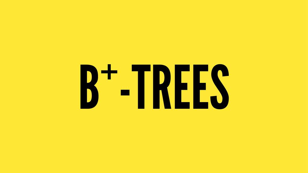 B+-TREES