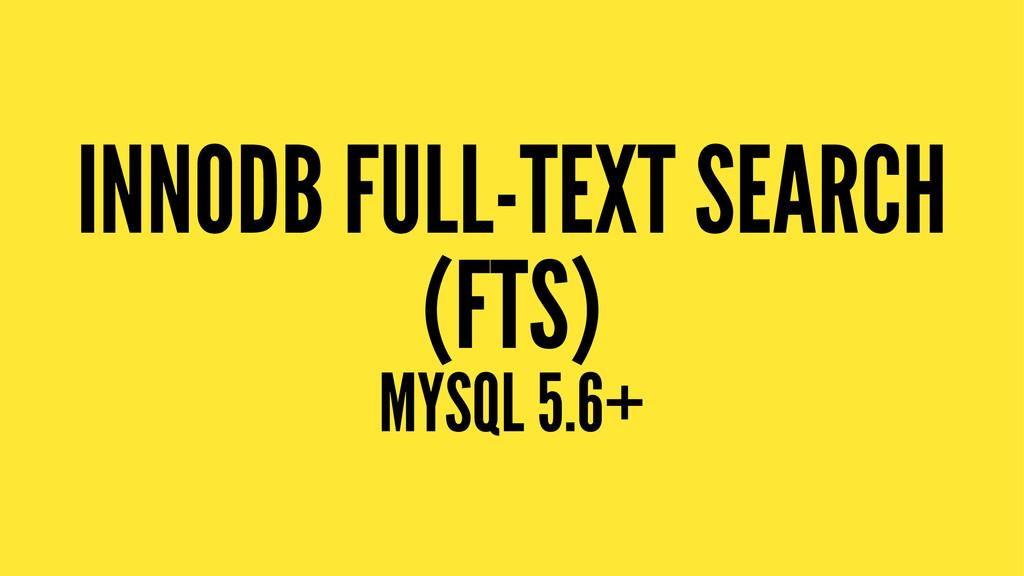 INNODB FULL-TEXT SEARCH (FTS) MYSQL 5.6+