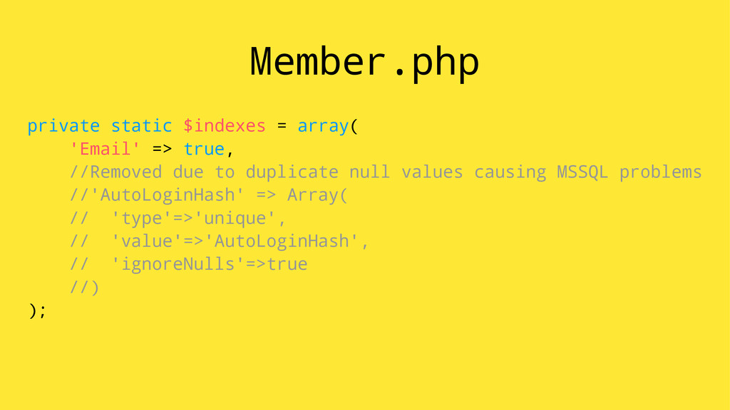 Member.php private static $indexes = array( 'Em...