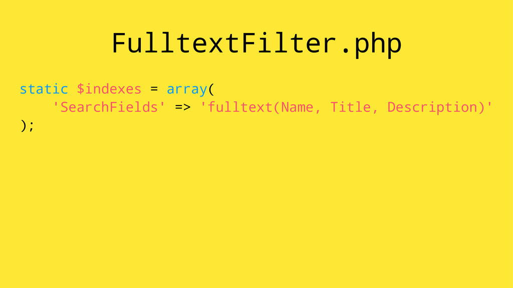 FulltextFilter.php static $indexes = array( 'Se...