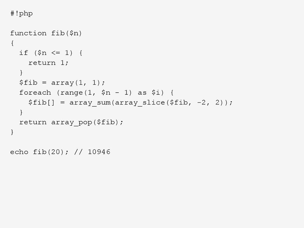 #!php function fib($n) { if ($n <= 1) { return ...
