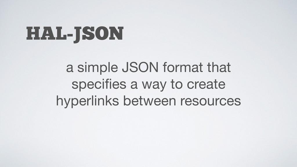 HAL-JSON a simple JSON format that specifies a w...