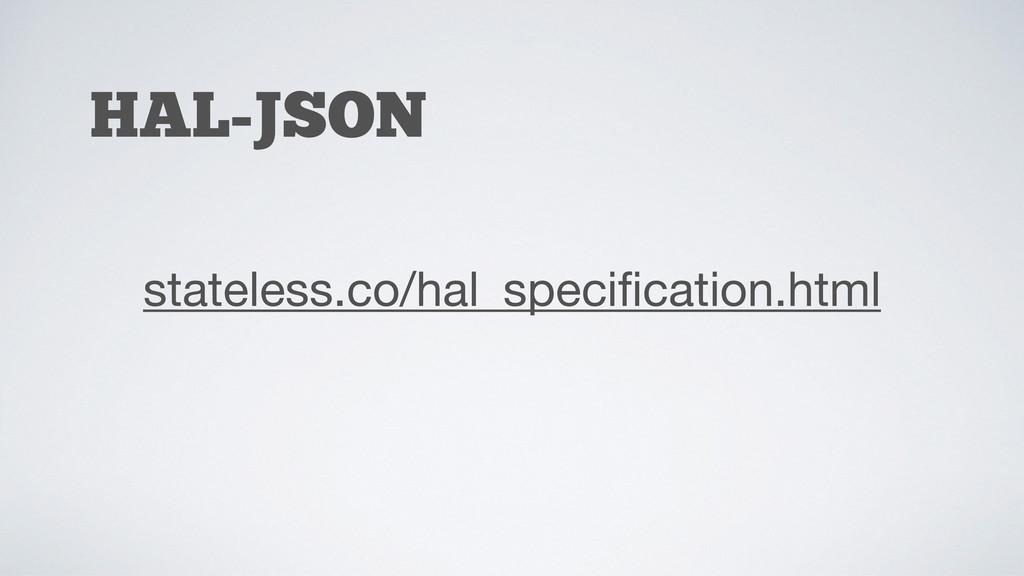 HAL-JSON stateless.co/hal_specification.html