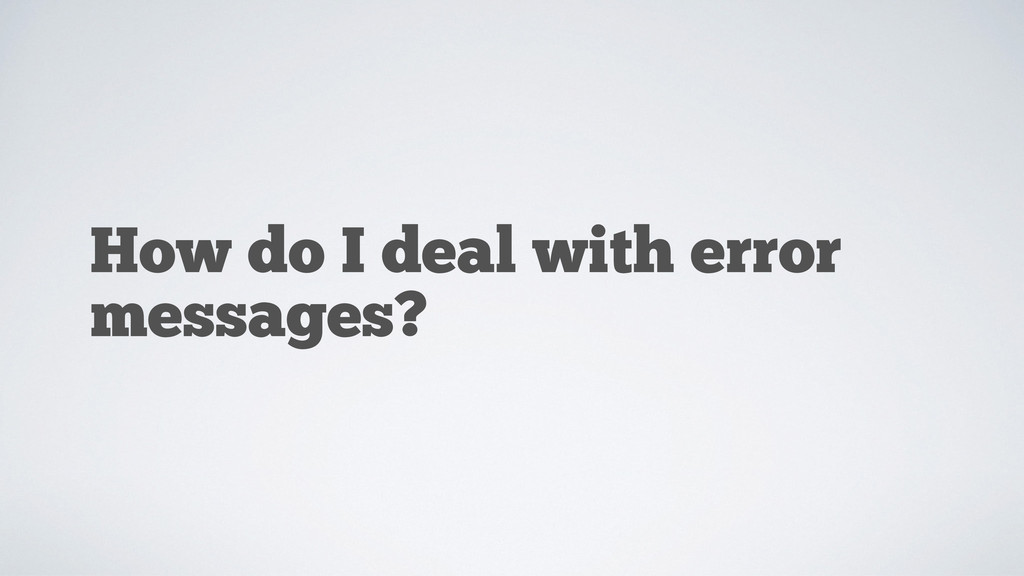 How do I deal with error messages?