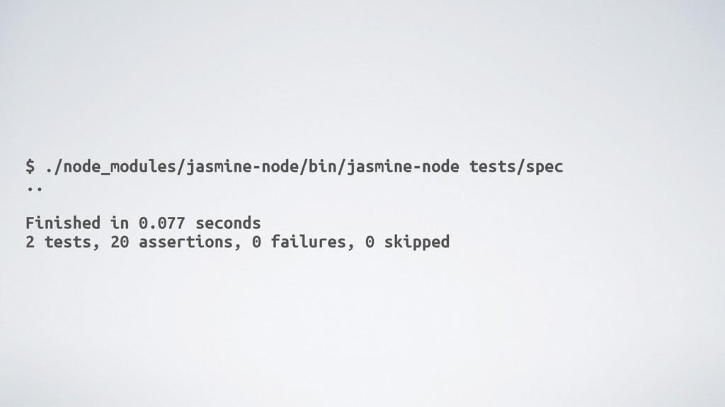 $ ./node_modules/jasmine-node/bin/jasmine-node ...