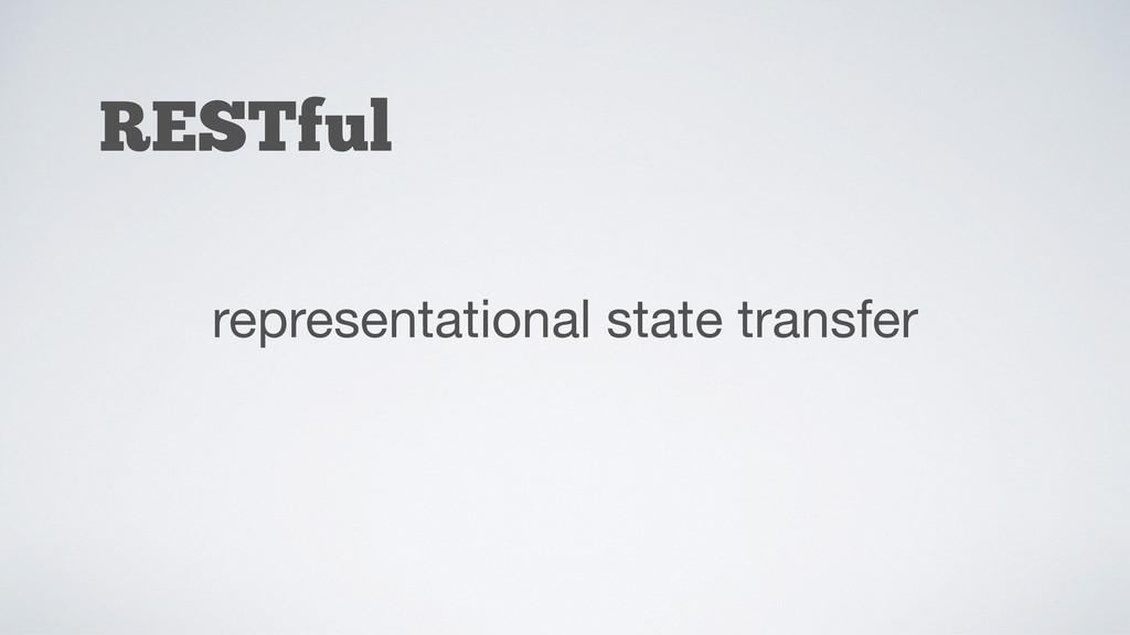 RESTful representational state transfer