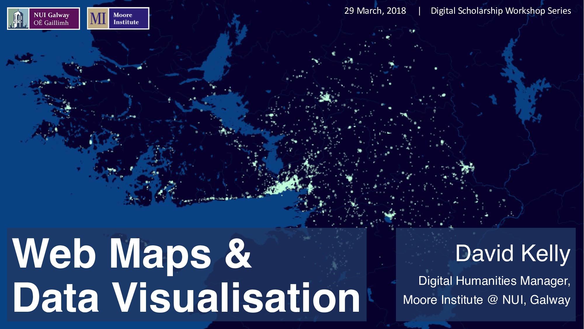 Web Maps & Data Visualisation David Kelly Digit...