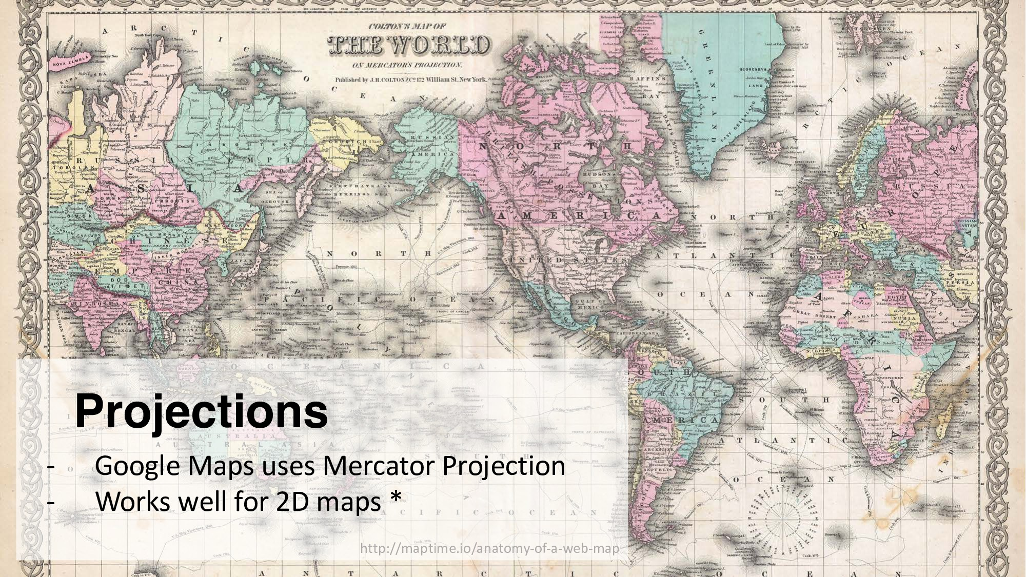 Projections - Google Maps uses Mercator Project...