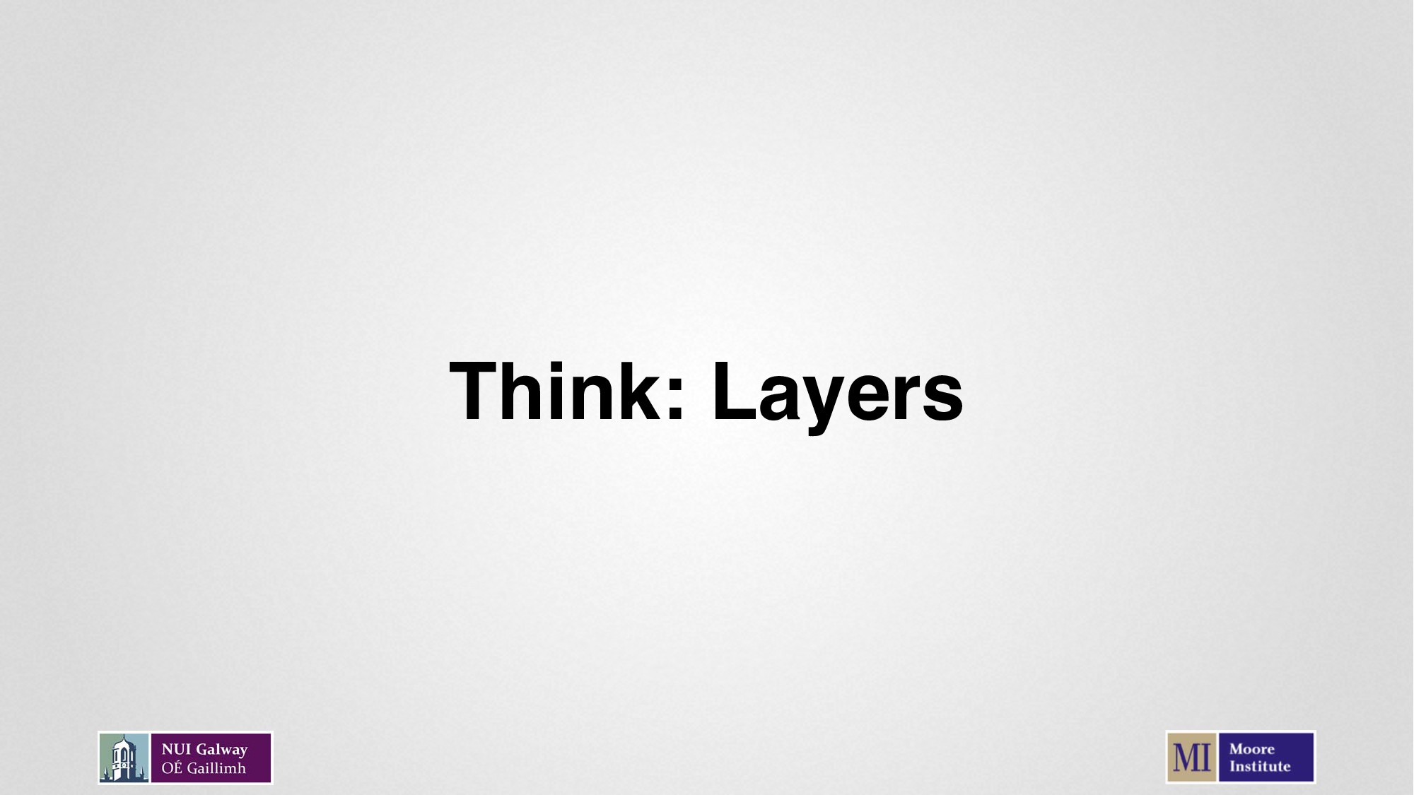 Think: Layers