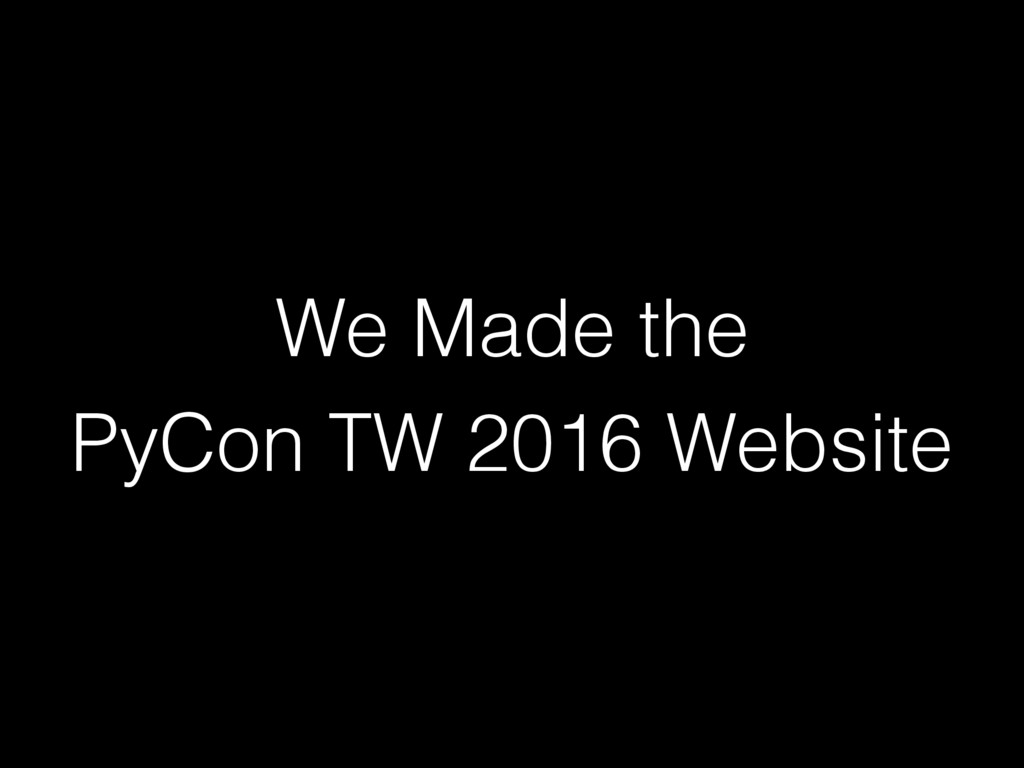 We Made the PyCon TW 2016 Website