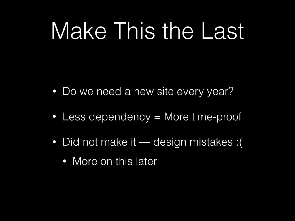 Make This the Last • Do we need a new site ever...