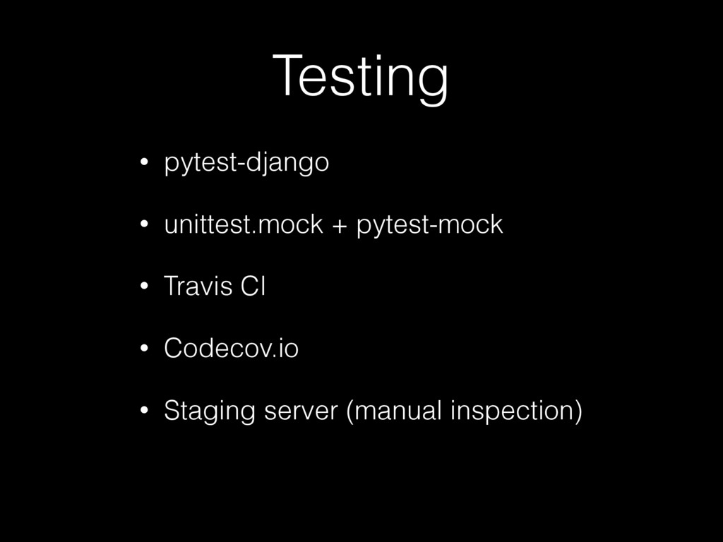 Testing • pytest-django • unittest.mock + pytes...