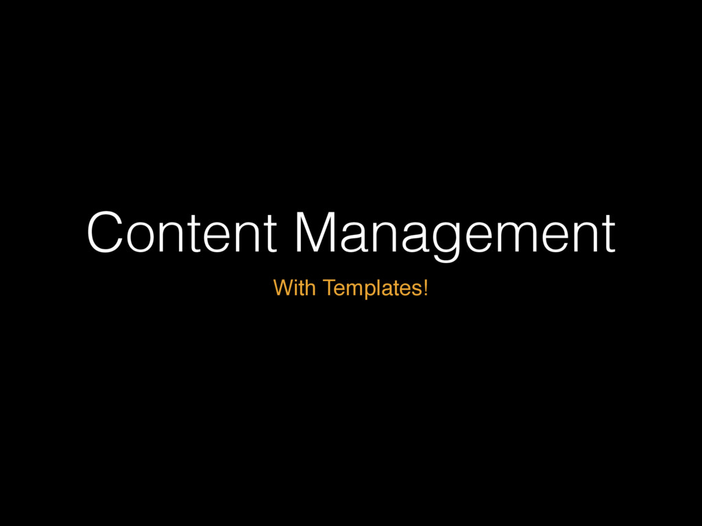 Content Management With Templates!