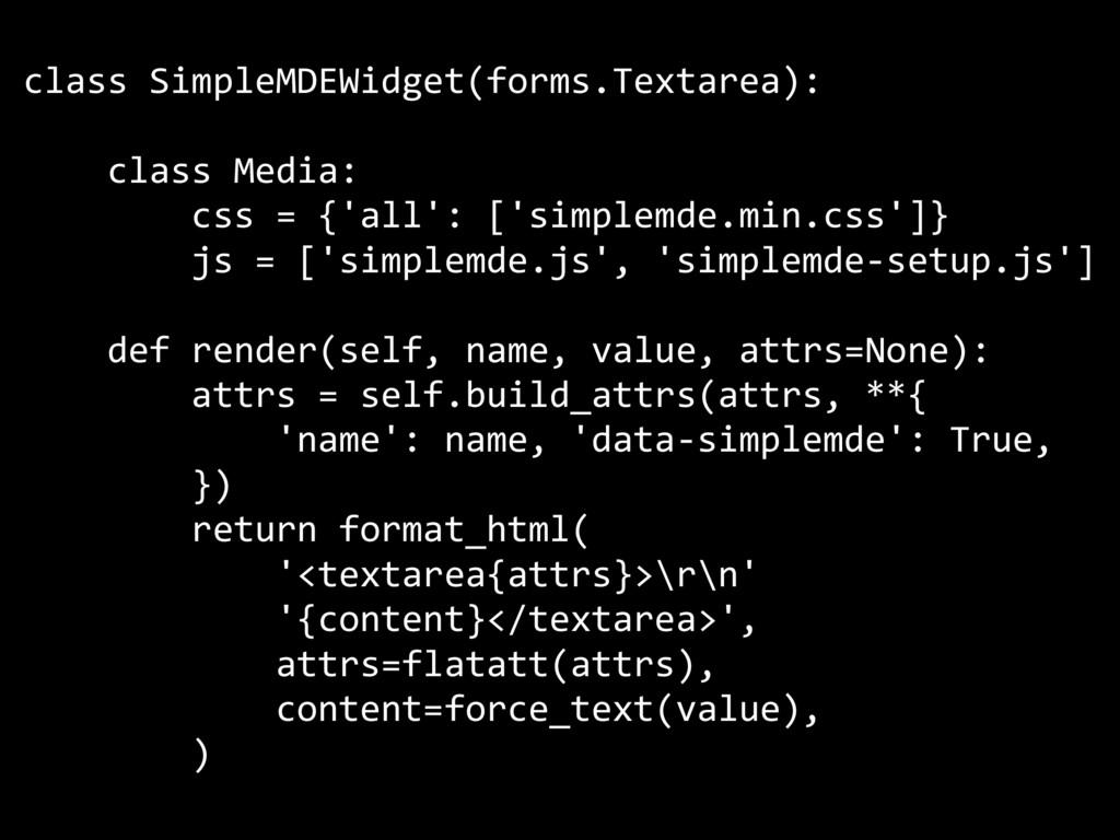 class SimpleMDEWidget(forms.Textarea): class Me...