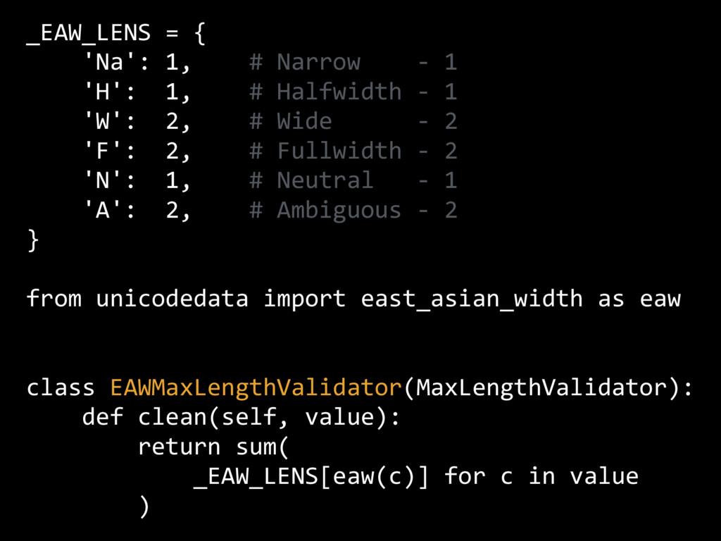 _EAW_LENS = { 'Na': 1, # Narrow - 1 'H': 1, # H...