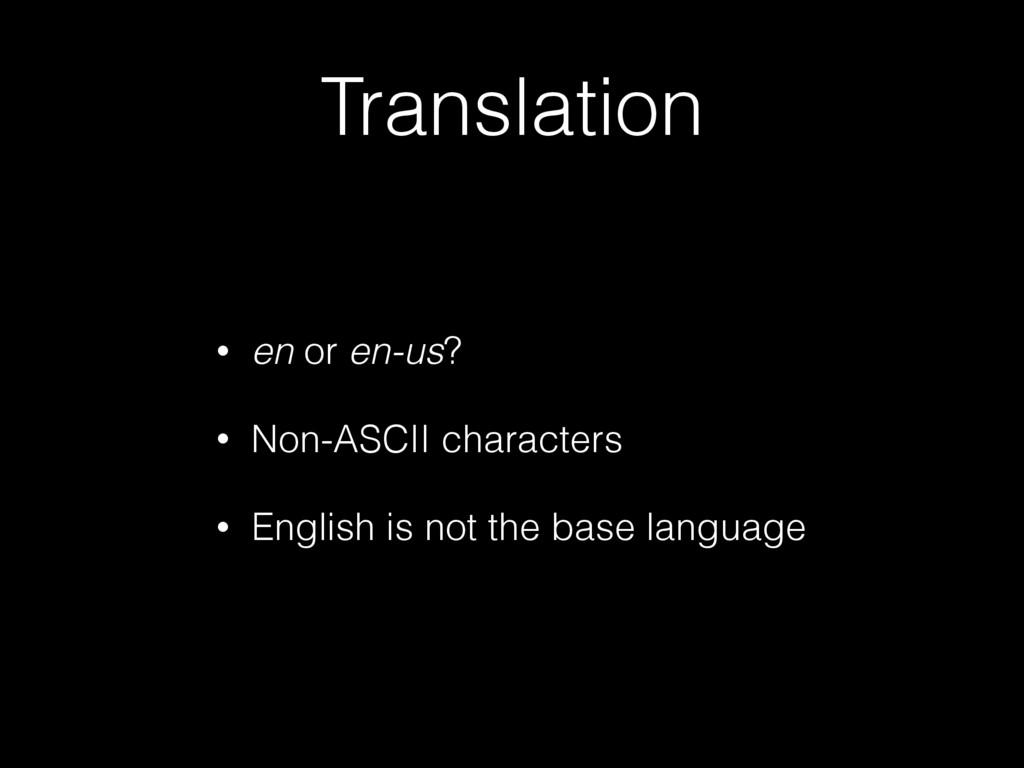 Translation • en or en-us? • Non-ASCII characte...