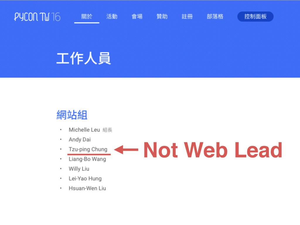 Not Web Lead