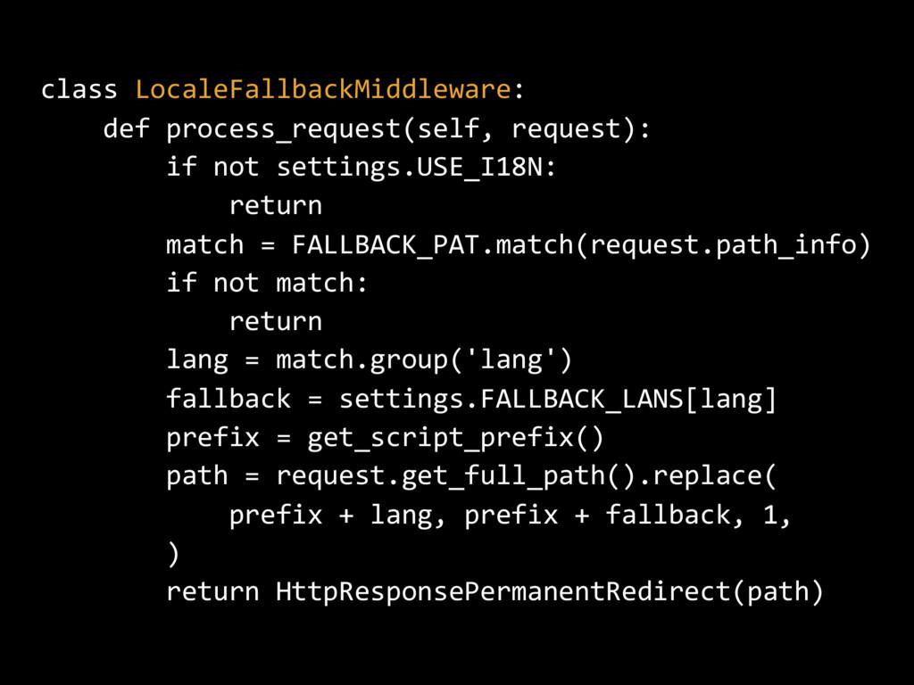 class LocaleFallbackMiddleware: def process_req...