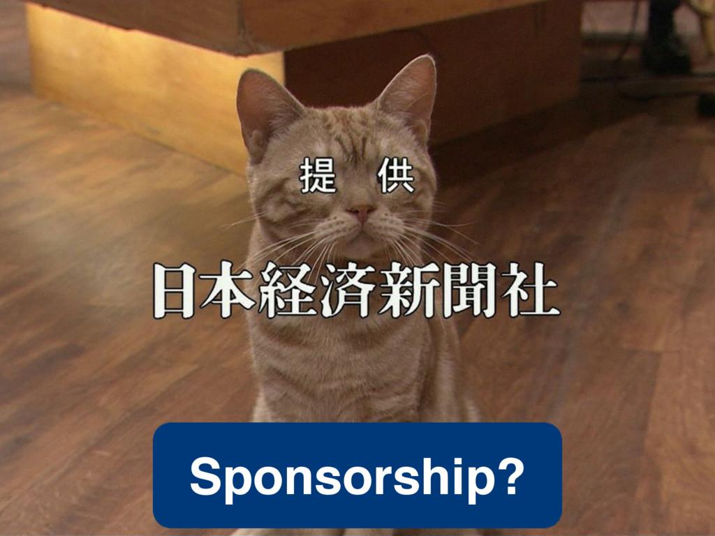 Sponsorship?