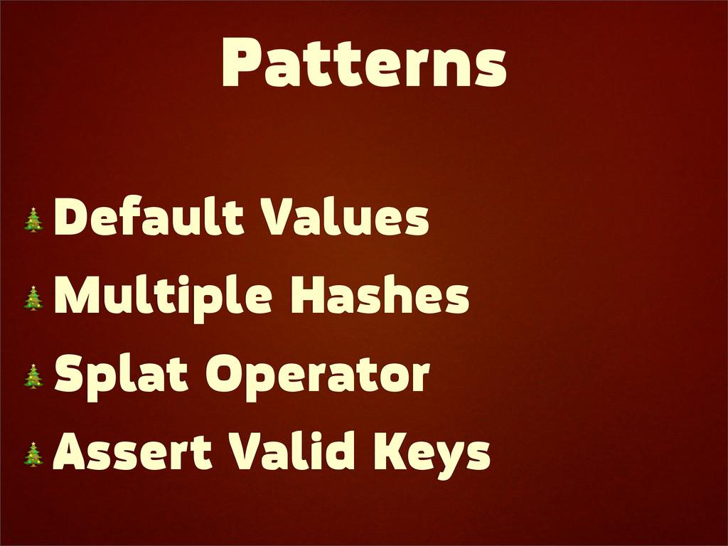 Patterns  Default Values  Multiple Hashes  Spla...