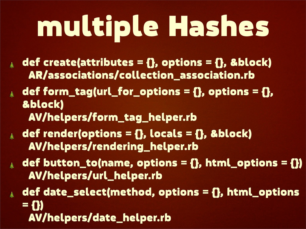 multiple Hashes  def create(attributes = {}, op...