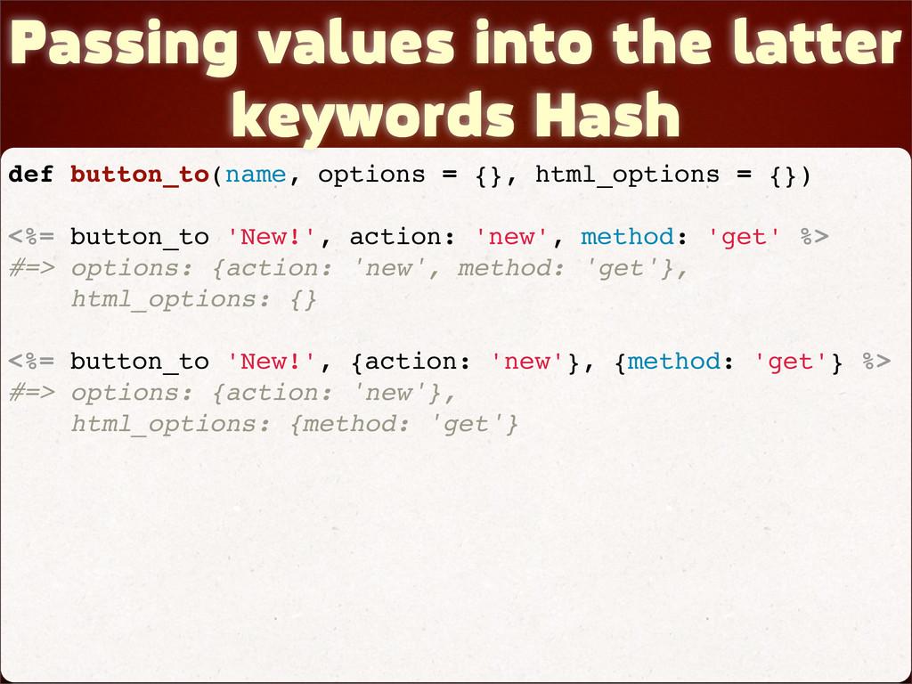 Passing values into the latter keywords Hash de...