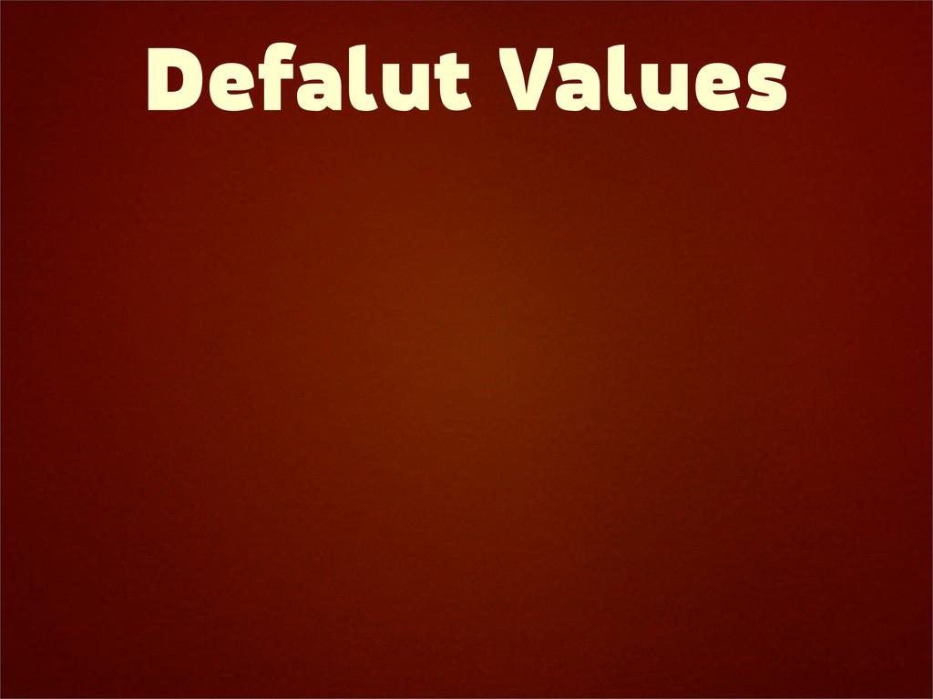 Defalut Values