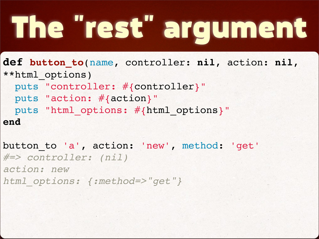 """The """"rest"""" argument def button_to(name, control..."""
