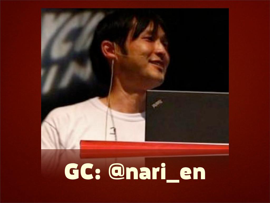 GC: @nari_en