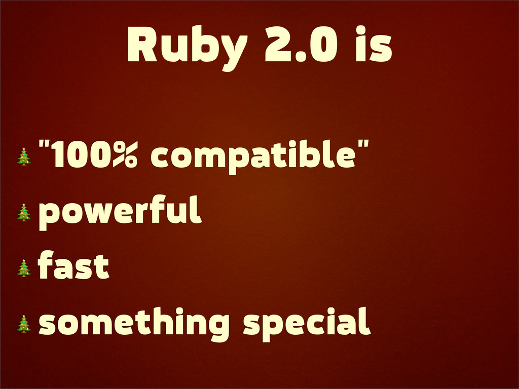 """Ruby 2.0 is  """"100% compatible""""  powerful  fast ..."""