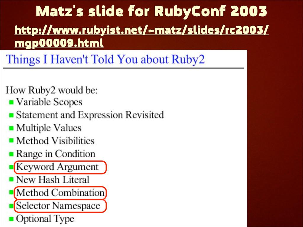 Matz's slide for RubyConf 2003 http://www.rubyi...