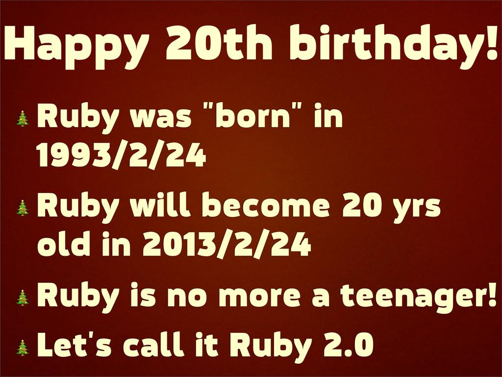 """Happy 20th birthday!  Ruby was """"born"""" in 1993/2..."""