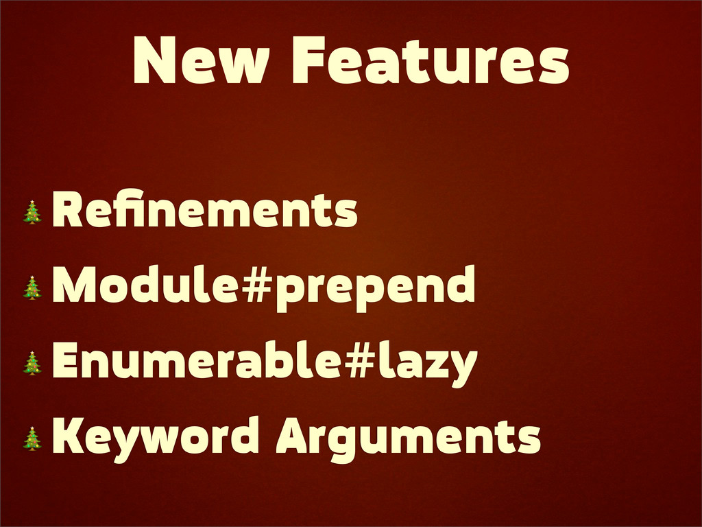 New Features  Refinements  Module#prepend  Enume...