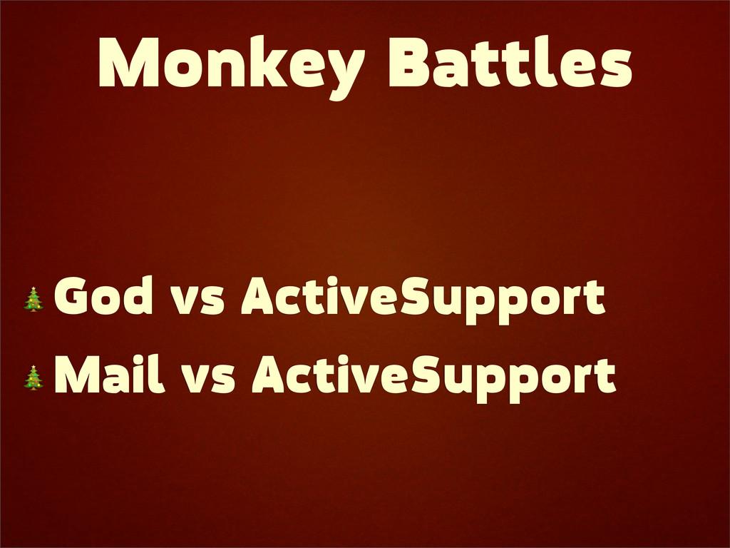 Monkey Battles  God vs ActiveSupport  Mail vs A...