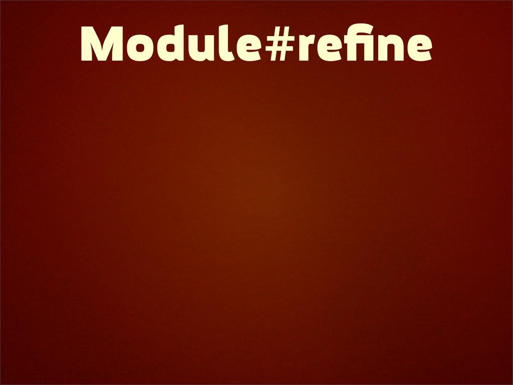 Module#refine