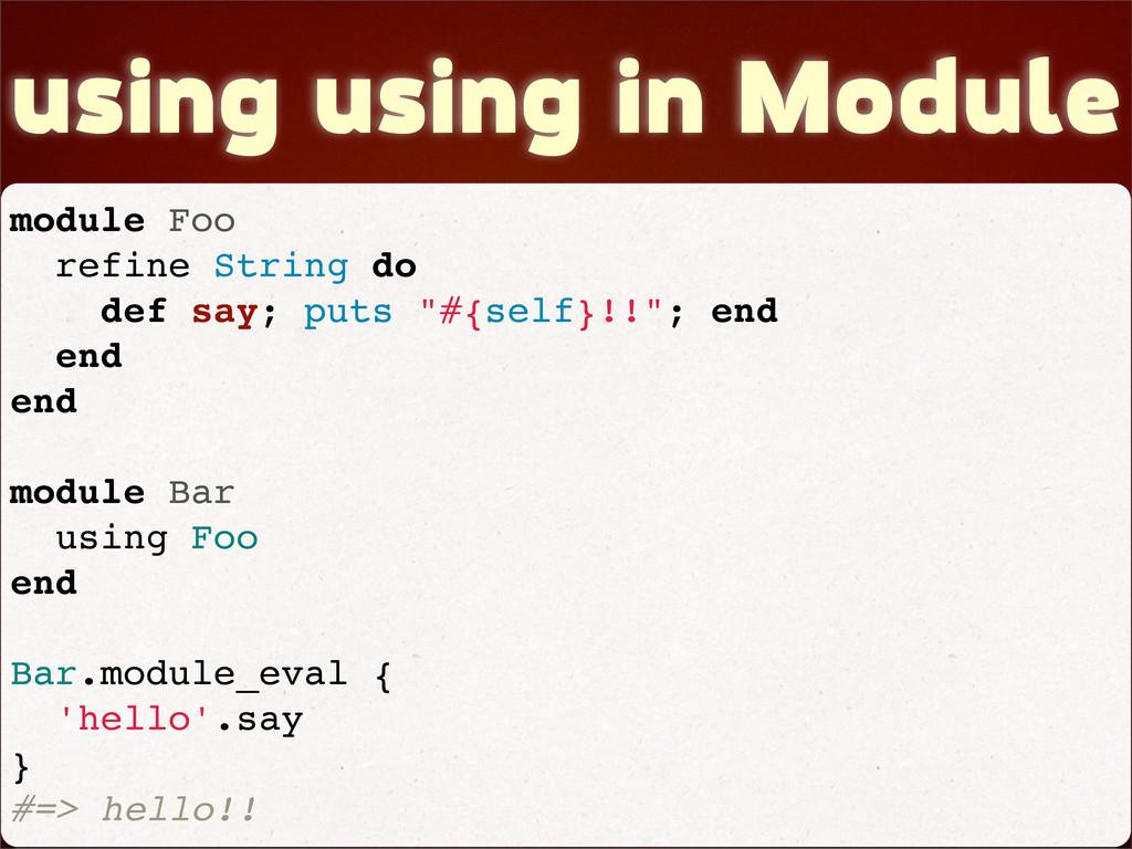using using in Module module Foo refine String ...