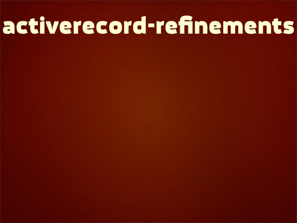 activerecord-refinements