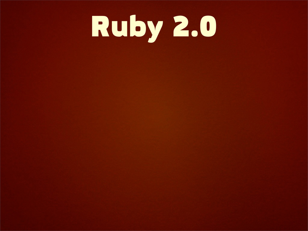Ruby 2.0