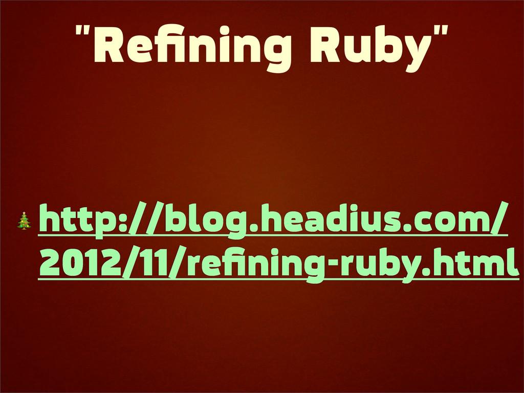 """Refining Ruby""  http://blog.headius.com/ 2012/1..."