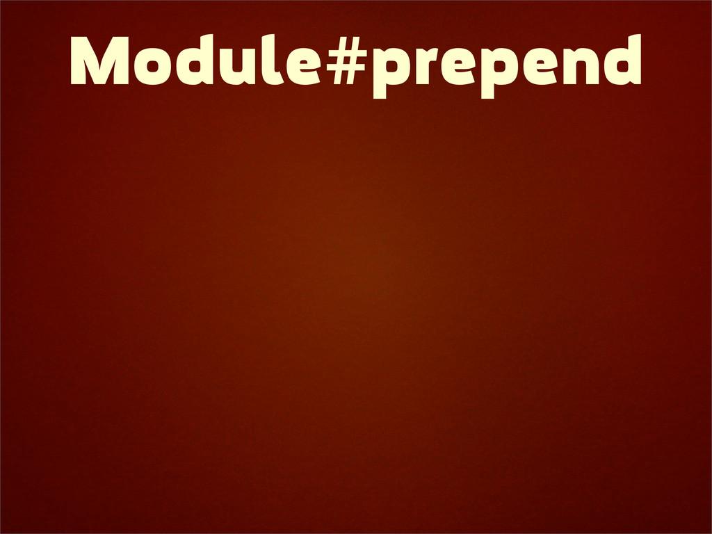 Module#prepend