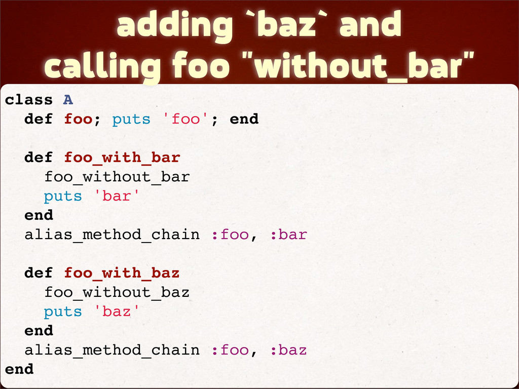 """adding `baz` and calling foo """"without_bar"""" clas..."""